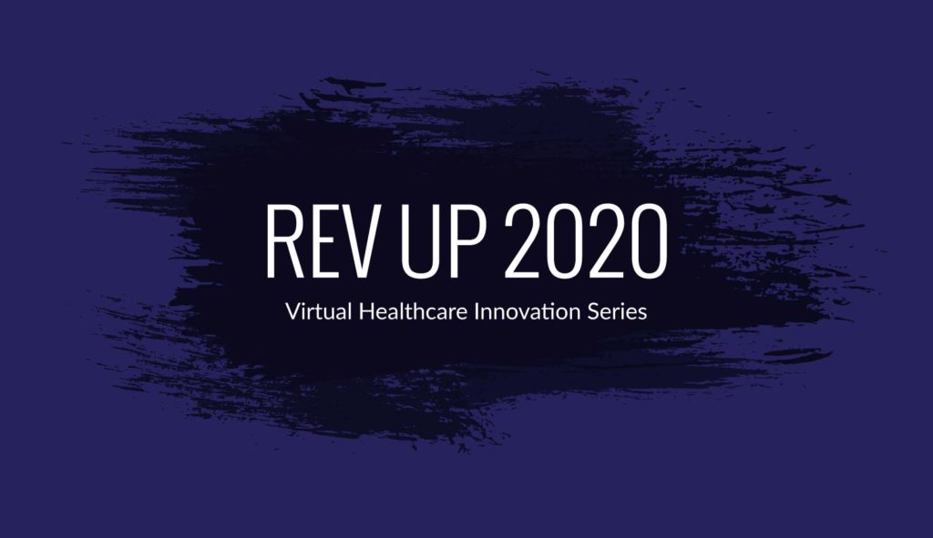 Rev Up 2020 Virtual Healthcare Innovation Series